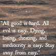 All Good Is Hard Quote