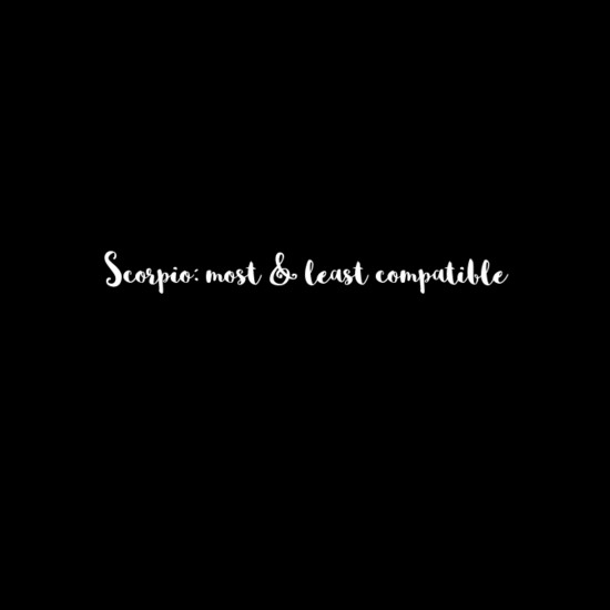 Scorpio: Most & Least Compatible