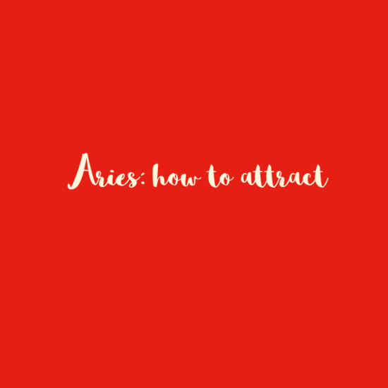 Aries: How To Attract