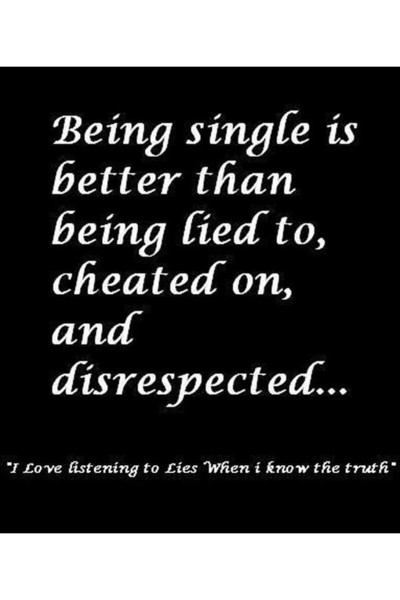 Being Single Quote - Cheating Quotes To Help Heal Your ...