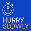 'Hurry Slowly'