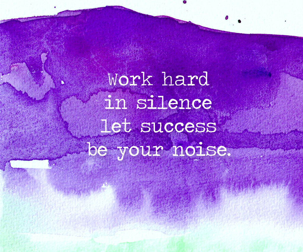Work Hard In Silence Let Success Be Your Noise Quotes To Live By