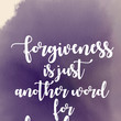 """""""Forgiveness is just another word for freedom."""""""
